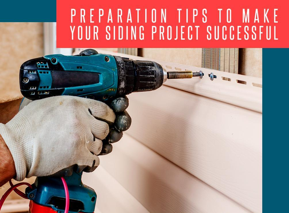 Preparation Tips to Make Your Siding Project Successful