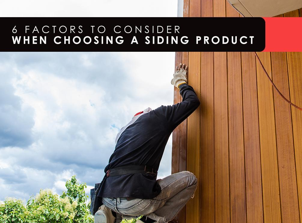 6 Factors to Consider When Choosing a Siding Product