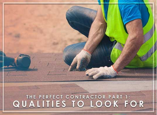 The Perfect Contractor Part 1: Qualities to Look For