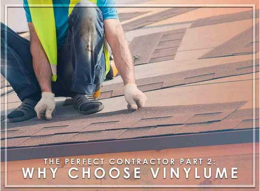 The Perfect Contractor Part 2: Why Choose Vinylume